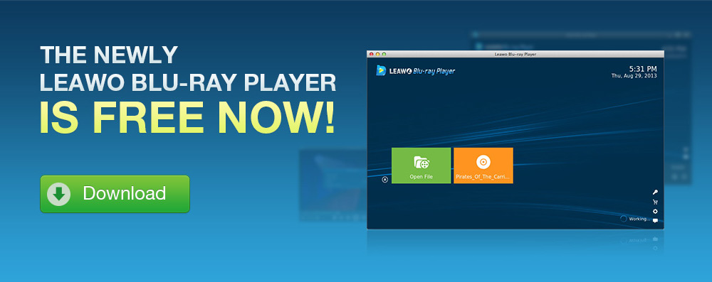 Leawo Blu-ray Player - A Free Player for playback Blu-ray and DVD